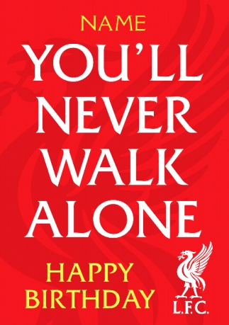 Liverpool Youll Never Walk Alone Birthday Card Funky Pigeon