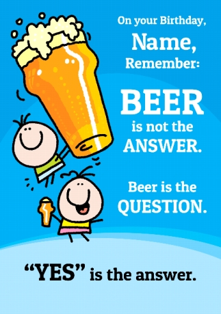 Beer is not the answer birthday card m4hsunfo