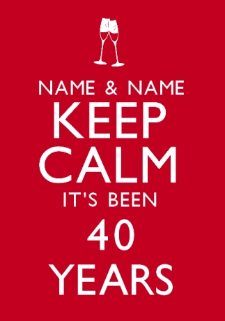 Keep Calm Been 40 Years