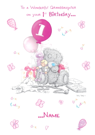 Granddaughter 1st Birthday Card - Me to You