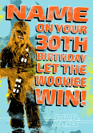 Star Wars A New Hope Chewbacca Age 30 Birthday Card